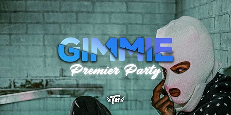 """GIMMIE"" MUSIC VIDEO PREMIER PARTY tickets"