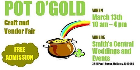 2nd Annual Pot O'Gold Craft and Vendor Fair tickets