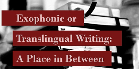 Exophonic or Translingual Writing, panel hosted by Céline Holmes tickets
