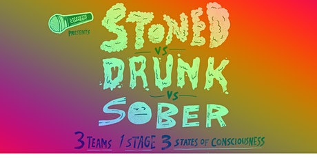 Stoned vs Drunk vs Sober - A Stand Up Comedy Competition March 26 tickets