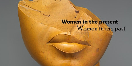 Women in the past, women in the present tickets