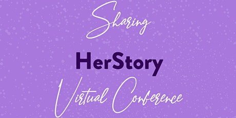 Sharing HerStory Young Women's & Women's Conference tickets