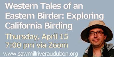 Western Tales of an Eastern Birder, Thu Apr 15, 7:00 pm