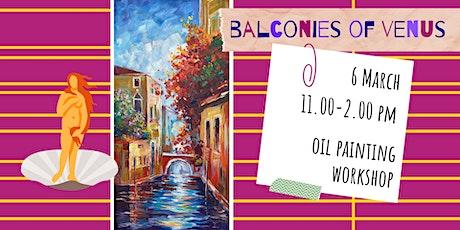 BALCONIES OF VENUS- oil painting social workshop tickets
