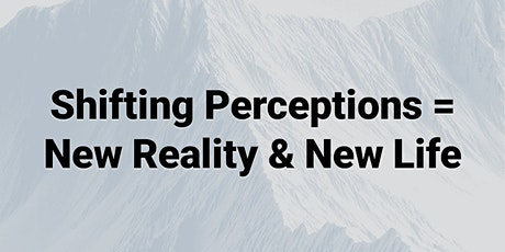 Your Perceptions Shape Your Life tickets