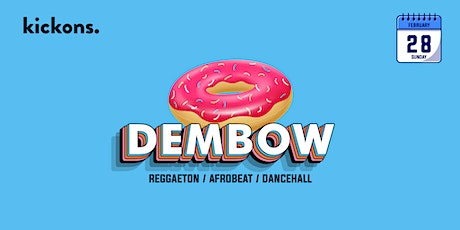 DEMBOW  @ KICKONS  tickets