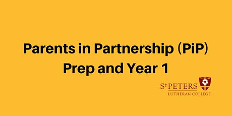 Parents in Partnership (PiP) - Prep/Year 1, Term 1 tickets