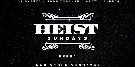HEIST Sundays tickets
