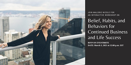 Belief, Habits, and Behaviors for Continued Business and Life Success tickets