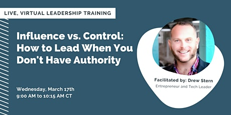 Influence vs. Control:  How to Lead When You Don't Have Authority tickets