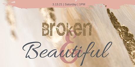 "2021 Women's Day  ""Broken & Beautiful"" Virtual Seminar tickets"