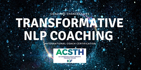 ICF Transformative Neuro Linguistic Programming (NLP)Coaching Certification tickets
