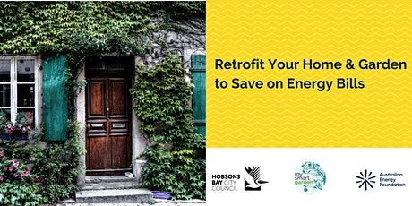 Retrofit Your Home & Garden to Save on Energy Bills - Webinar - Hobsons Bay tickets