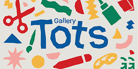 Gallery Tots tickets