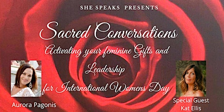 Sacred Conversations - Activating your Feminine Gifts and Leadership tickets