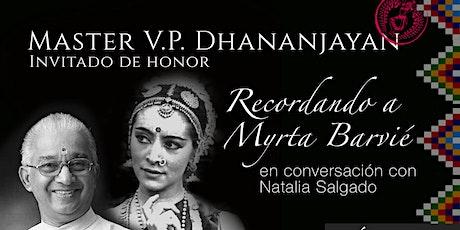 HOMENAJE A MYRTA BARVIÉ - Conversación con Master Dhananjayan - entradas