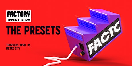 The Presets [Perth] | Factory Summer Festival tickets