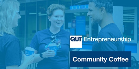 QUT Entrepreneurship Community Coffee tickets