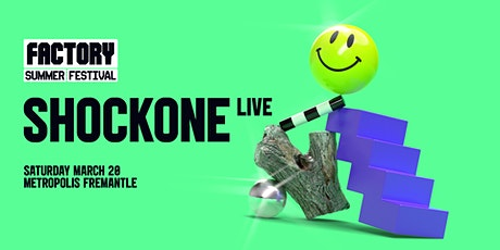 ShockOne (Live) [Perth] | Factory Summer Festival [Saturday Show] tickets