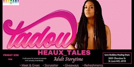 Tadow Presents Heaux Tales tickets