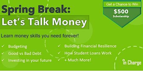 Spring Break: Let's Talk Money! tickets