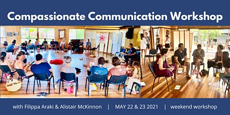 Compassionate Communication Weekend Workshop (Sat 22 & Sun 23 May 2021) tickets