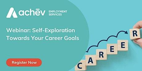 Self-Exploration Towards Your Career Goals tickets