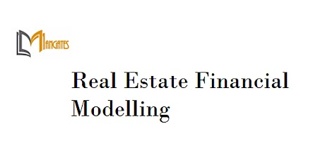 Real Estate Financial Modelling 4 Days Virtual Training in Christchurch tickets