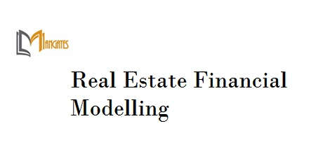 Real Estate Financial Modelling 4 Days Virtual Live Training in Wellington tickets