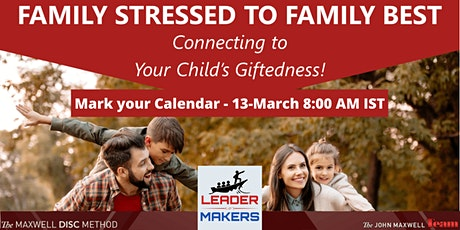Family Stressed to Family Best - Communicate and Connect better tickets