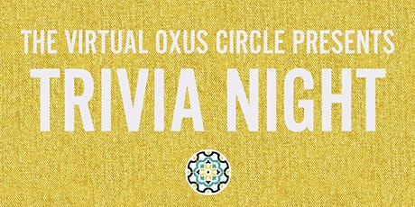 Trivia Night w/ The Oxus Society for Central Asia Affairs tickets