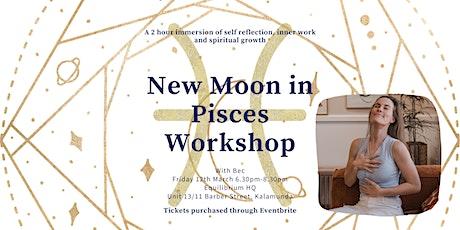 New Moon in Pisces Workshop tickets