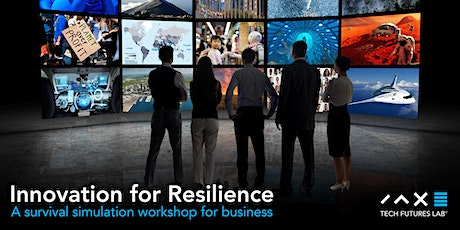 Innovation for Resilience - A survival simulation workshop for business tickets