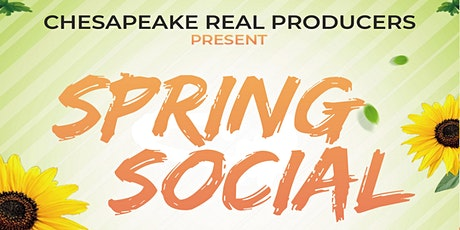 CHESAPEAKE REAL PRODUCERS SPRING SOCIAL 2021 (Agent/Broker RSVP only) tickets