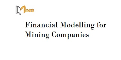 Financial Modelling for Mining Companies 4 Days Training in Dunedin tickets