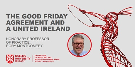 The Good Friday Agreement and a United Ireland by Rory Montgomery tickets