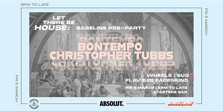 Let There Be House: Baseline Pre-Party ft. Bontempo & Christopher Tubbs tickets