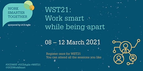 WST21: Work smart while being apart - 08-12 March 2021 tickets