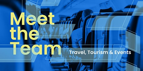 Meet The Team - Travel, Tourism & Events tickets
