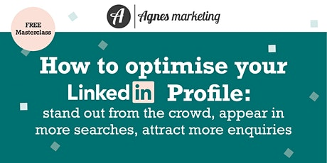 FREE: How to optimise your LinkedIn Profile to stand out from the crowd tickets