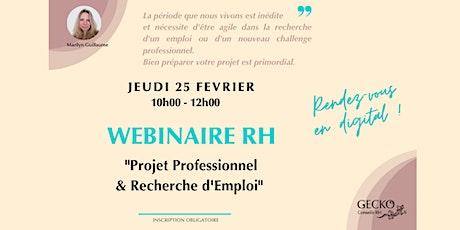 Webinaire RH - Projet Professionnel / Recherche d'Emploi billets