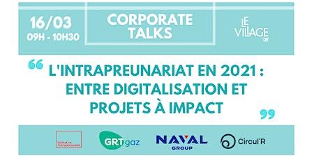 L'intrapreneuriat en 2021 : entre digitalisation et projets à impact billets