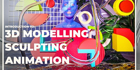 3D Modelling, Sculpture & Animation for Beginners to Intermediate Tickets