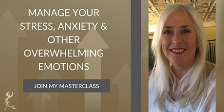 Manage your Stress, Anxiety and other Overwhelming  Emotions Masterclass tickets
