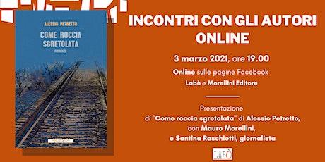 """Presentazione online - """"Come roccia sgretolata"""" di Alessio Petretto biglietti"""