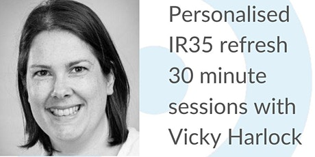 FREE 1:1 IR35 Refresh sessions with Vicky Harlock tickets