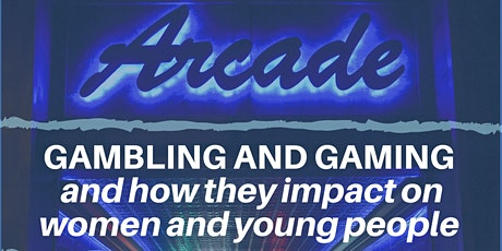 Gambling and Gaming and Impacts on Women and Young People (Cambs/Suffolk) tickets