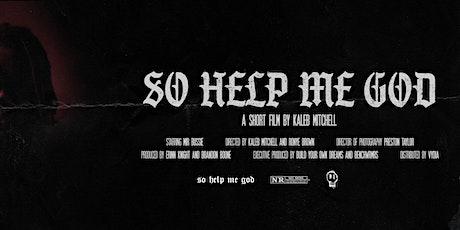 So Help Me God [Youtube Short Film Premiere] tickets