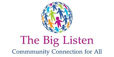 The Big Listen - Community Connection for All tickets