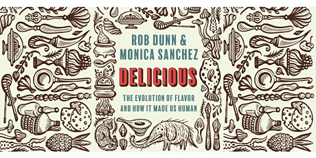 Delicious: The evolution of flavour and how it made us human tickets